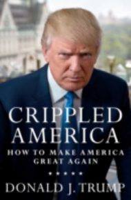 Crippled America How to Make America Great Again - Donald Trump