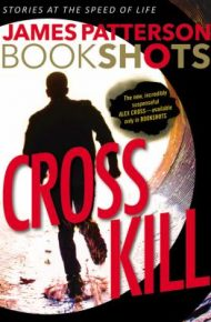 Cross Kill - James Patterson