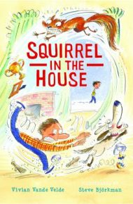 Squirrel in the House - Vivian Vande Velde