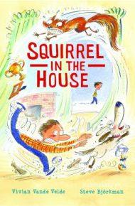 Squirrel in the House - Vivian Vande Velde
