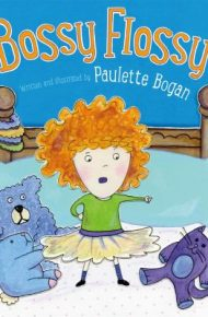 Bossy Flossy - Paulette Bogan