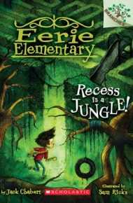 Eerie Elementary Recess is a Jungle - Jack Chabert