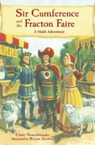 Sir Cumference and the Fracton Faire - Cindy Newuschwander