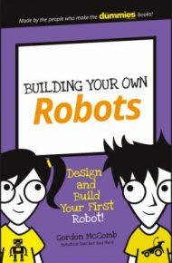 Building Your Own Robots - Gordon McComb