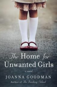 Home for Unwanted Girls - Joanna Goodman
