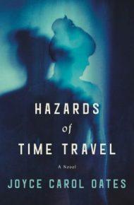 Hazards of Time Travel - Joyce Carol Oates