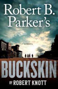 Robert B. Parker's Buckskin - Robert Knott